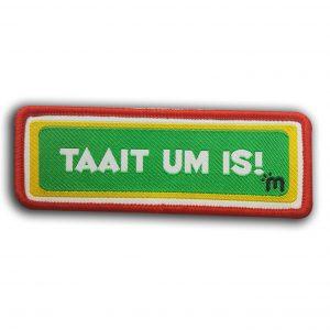 Tekst embleem Taait um is!
